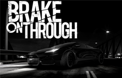 Brake on Through